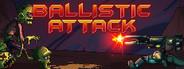 Ballistic Attack