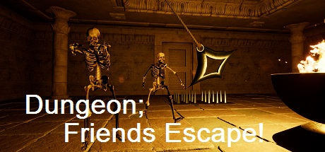 Dungeon; Friends Escape!