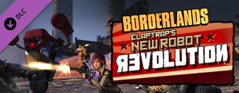 Borderlands DLC: Claptrap's New Robot Revolution