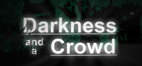 Darkness and a Crowd