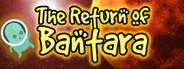 The Return of Bantara