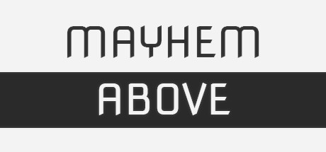 Mayhem Above