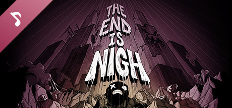 The End is Nigh - Soundtrack