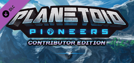 Planetoid Pioneers Upgrade to Contributor Edition on Steam