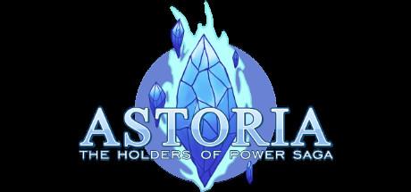Astoria The Holders of Power Saga