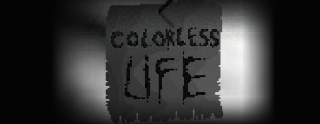Colorless Life