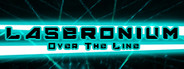 Laseronium: Over The Line