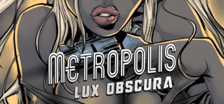 Metropolis: Lux Obscura: