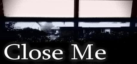 Teaser image for Close Me