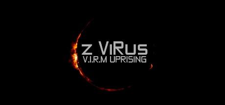 Z ViRus: V.I.R.M Uprising