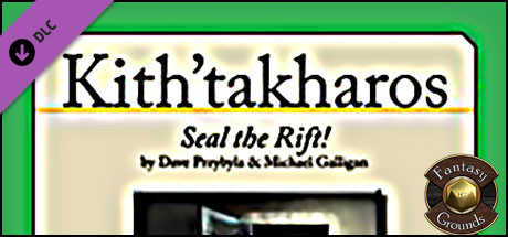Fantasy Grounds - Kith'takharos: Seal the Rift! (Savage Worlds)