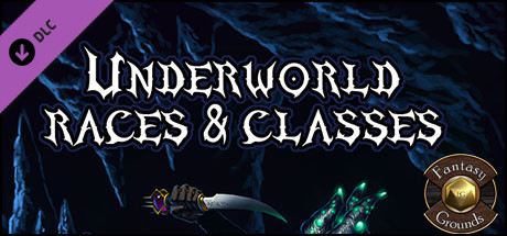Fantasy Grounds - Underworld Races & Classes (PFRPG)