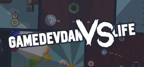 GameDevDan vs Life