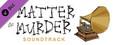 A Matter of Murder - Soundtrack-dlc