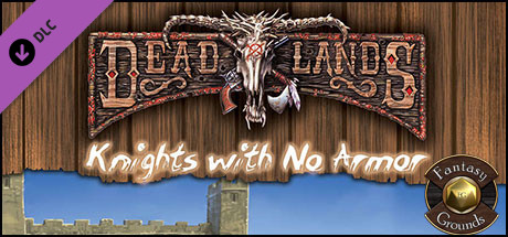 Fantasy Grounds - Deadlands Reloaded: Knights with no Armor (Savage Worlds)