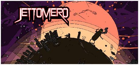 Jettomero: Hero of the Universe