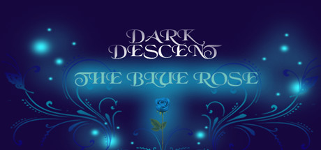 Dark Descent: The Blue Rose