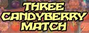 THREE CANDYBERRY MATCH