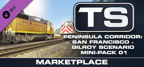 TS Marketplace: Peninsula Corridor: San Francisco - Gilroy Scenario Mini-Pack 01 Add-On