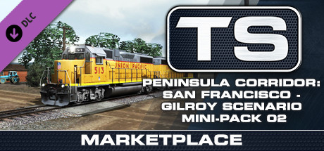 TS Marketplace: Peninsula Corridor: San Francisco - Gilroy Scenario Mini-Pack 02 Add-On