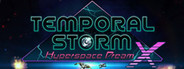 Temporal Storm X: Hyperspac...