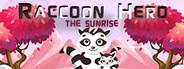 Raccoon Hero: The Sunrise
