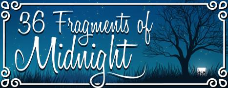 36 Fragments of Midnight - 午夜的 36 个碎片