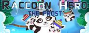 Raccoon Hero: The Frost