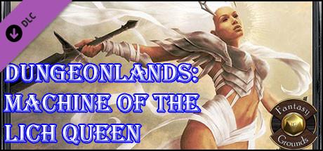 Fantasy Grounds - Dungeonlands: Machine of the Lich Queen (Savage Worlds)