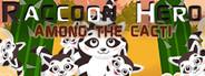 Raccoon Hero: Among The Cacti