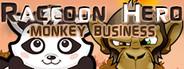 Raccoon Hero: Monkey Business
