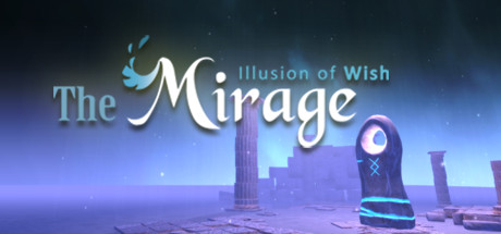 The Mirage : Illusion of wish