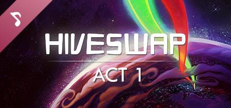 HIVESWAP: Act 1 Original Soundtrack