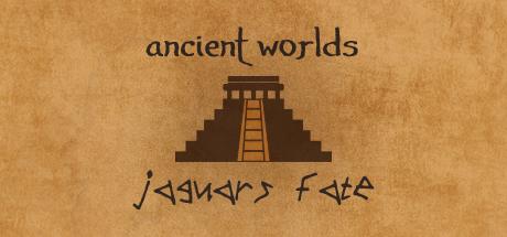 Ancient Worlds: Jaguar's Fate