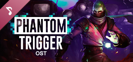 Phantom Trigger OST