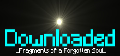 Downloaded: Fragments of a Forgotten Soul