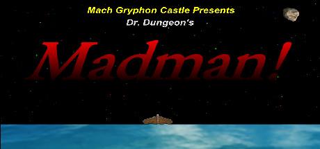 Dr. Dungeon's MADMAN!