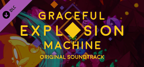 Graceful Explosion Machine Original Soundtrack