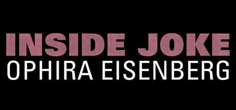 Ophira Eisenberg: Inside Joke on Steam