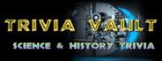 Trivia Vault: Science & History Trivia
