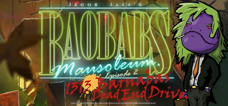 Teaser image for Baobabs Mausoleum Ep. 2: 1313 Barnabas Dead End Drive