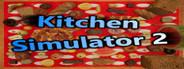 Kitchen Simulator 2
