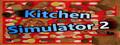 Kitchen Simulator 2-game