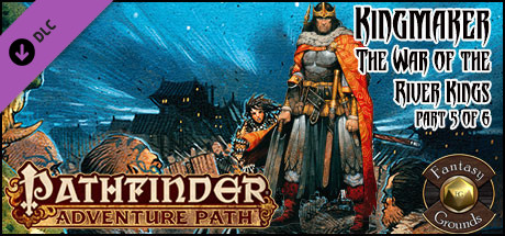 Fantasy Grounds - Pathfinder RPG - Kingmaker AP 5: War of the River Kings on Steam