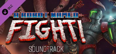 A Robot Named Fight Original Soundtrack