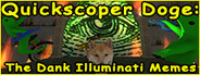 Quickscoper Doge: The Dank Illuminati Memes