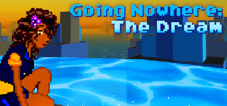 Going Nowhere: The Dream