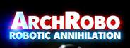 ArchRobo - Robotic Annihilation