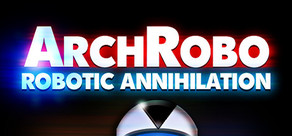 ArchRobo - Robotic Annihilation cover art