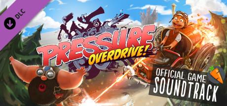 Pressure Overdrive - Soundtrack